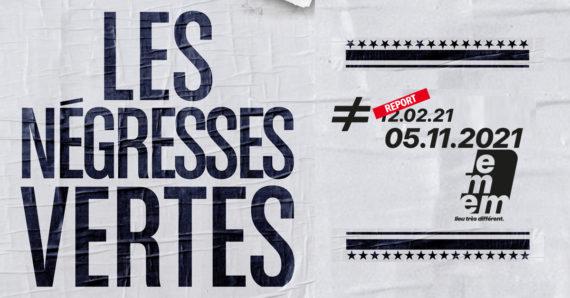 les-negresses-vertes-report-au-mem-novembre-2021-9506